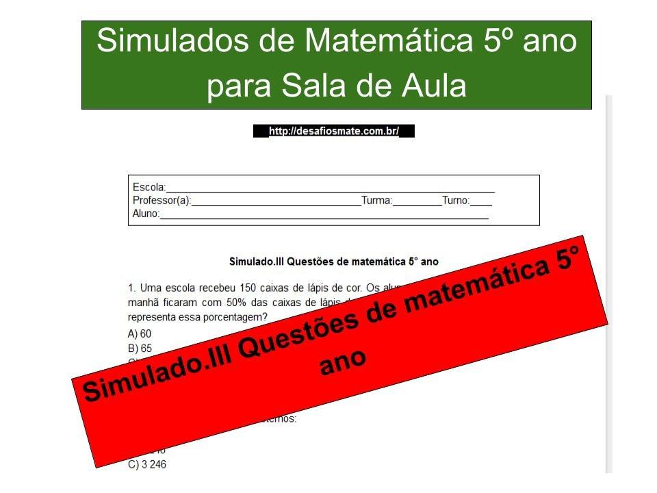Simulado.III Questões de matemática 5° ano